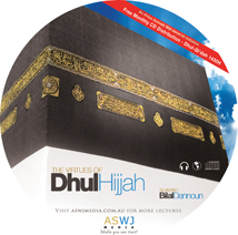 Bilal Dannoun - The Virtues of Dhul-Hijjah