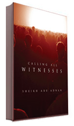 Calling all Witnesses by Abu Adnan